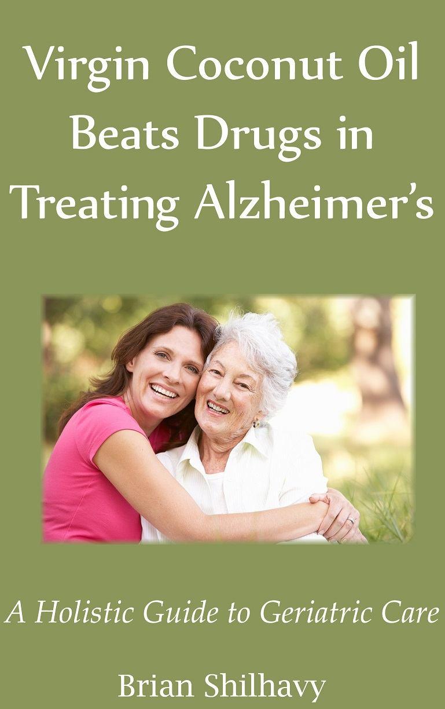 Virgin Coconut Oil Beats Drugs in Treating Alzheimer's book cover
